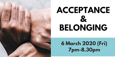 Acceptance and Belonging tickets