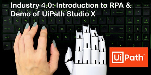 Industry 4.0 Workshop: Introduction to RPA & UiPath Studio X Demo