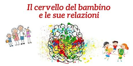 Il cervello del bambino e le sue relazioni biglietti
