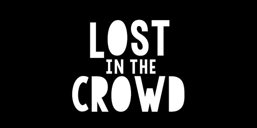 Screening: Lost In The Crowd by Jason Van Genderen (70 min)