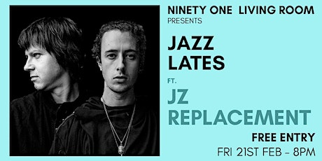 Jazz Lates: JZ Replacement tickets