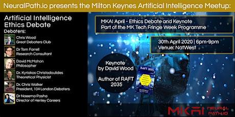 MKAI April | Artificial Intelligence Meetup | DEBATE: AI Ethics + Keynote tickets