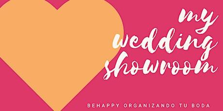❤️ My Wedding Showroom · Be happy organizando tu boda entradas