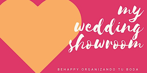 ❤️ My Wedding Showroom · Be happy organizando tu boda