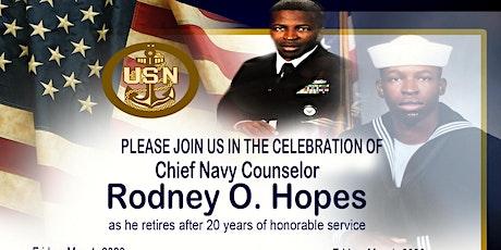 Chief Rodney O. Hopes Navy Retirement Celebration tickets