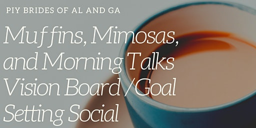 Muffins, Mimosas, and Morning Talks Vision Board/Goal Setting Social