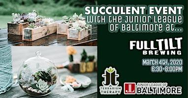 Succulent Night at Full Tilt Brewing