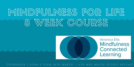Mindfulness for Life 8 Week Course tickets