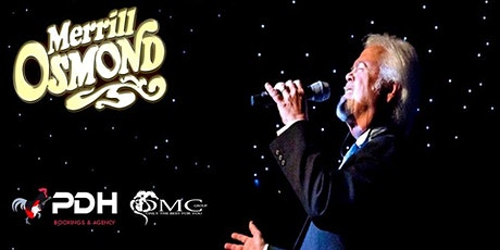 MERRILL OSMOND  live at DE KLINKER - AARSCHOT tickets
