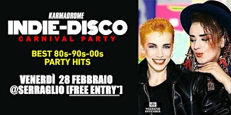 Karmadrome: Indie Disco - Carnival Party @Serraglio biglietti