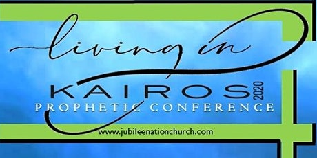 KAIROS PROPHETIC CONFERENCE 2O20	  tickets