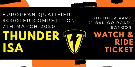 *Watch & Ride* Ticket. Thunder ISA Sooter competition