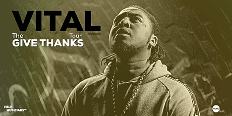 VITAL - The Give Thanks Tour (BRUM) (POSTPONED) ALL TIX VALID 4 NEW DATES tickets