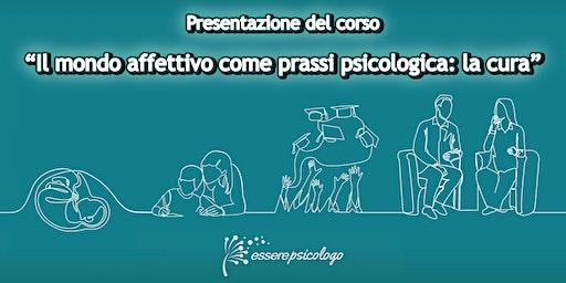 """Presentazione corso """"Il mondo affettivo come prassi psicologica: la cura"""""""