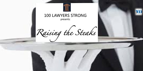100 Lawyers Strong is RAISING THE STEAKS - A Serious Legal Networking Event tickets