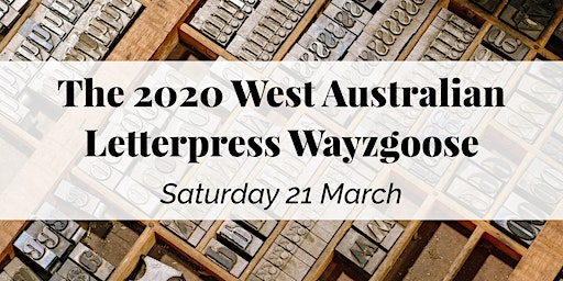 The 2020 West Australian Letterpress Wayzgoose