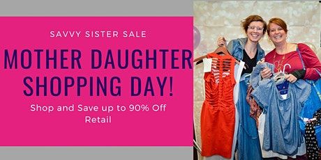 Savvy Sister - Special Mother Daughter Shopping Night tickets
