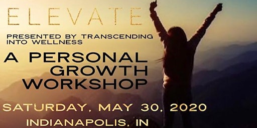 """""""ELEVATE"""" - A Personal Growth Workshop"""