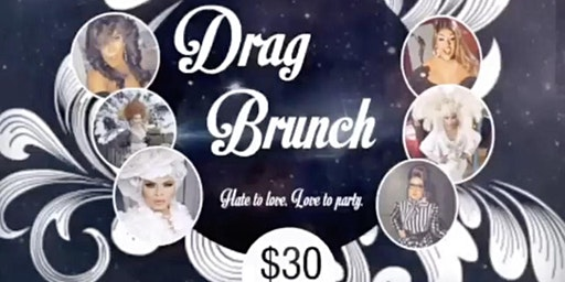 Hate to Love. Love to Party. Drag Brunch
