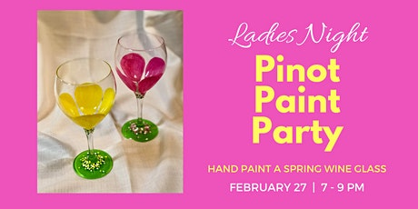 Ladies Night:  Pinot Paint Party - Spring Wine Glass tickets