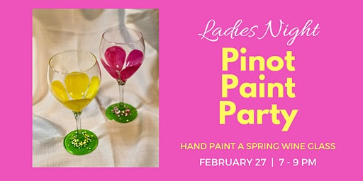 Ladies Night:  Pinot Paint Party - Spring Wine Glass