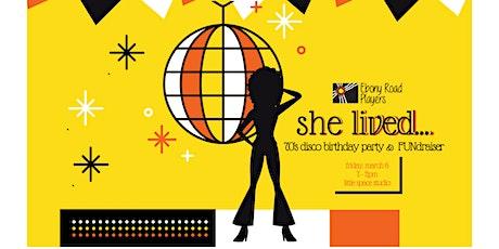 She Lived: Edye's Disco Birthday FUNdraiser tickets