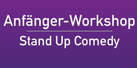 Stand Up Comedy - Anfänger Workshop Tickets