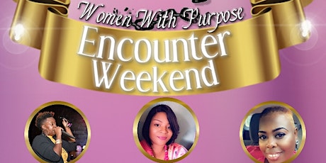 Women With Purpose Encounter Weekend tickets