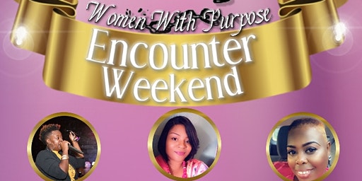 Women With Purpose Encounter Weekend