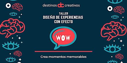Taller de introducción al diseño de experiencias con efecto ¡WOW!