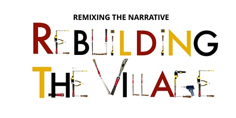 """""""Remixing the Narrative: Rebuilding the Village"""" Parent Conference tickets"""