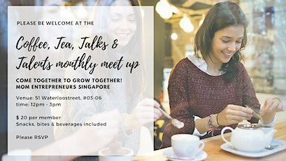 Monthly Coffee, Tea, Talks & Talent meet up - Mom Entrepreneurs Singapore tickets