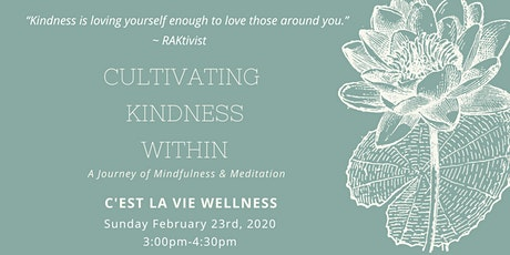 Cultivating Kindness Within: A Journey of Mindfulness & Meditation tickets