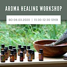 Aroma Healing Workshop inkl. 14 Ölen Tickets