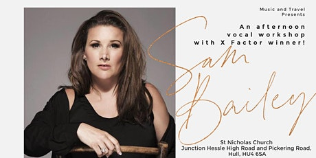 A Vocal Workshop with X Factor Winner Sam Bailey tickets