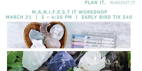 M.A.N.I.F.E.S.T Workshop Presented by Plan it. To Manifest it! tickets