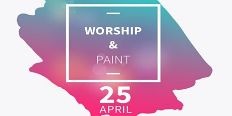 Worship & Paint tickets