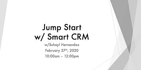 Jump Start w/ Smart CRM w/ Suheyl Hernandez tickets