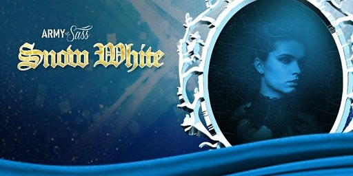Army Of Sass Barrie Presents SNOW WHITE (7pm Show)