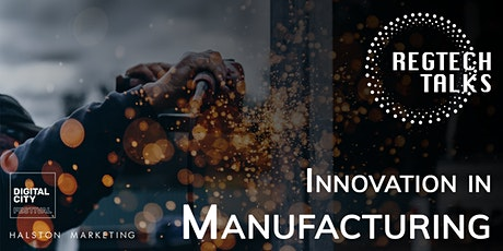 RegTech Talks - Innovation in Manufacturing tickets