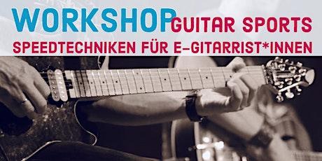 Guitar Sports - Speedtechniken für E-Gitarrist*innen Tickets