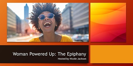 Woman Powered Up: The Epiphany  tickets