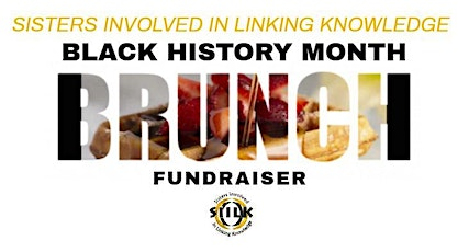Sisters Involved In Linking Knowledge (SIILK) -Black History Month Brunch - Fundraiser tickets