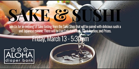 Aloha Diaper Bank presents Sake & Sushi Fundraiser tickets