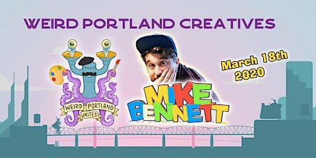 Weird Portland Creatives with Mike Bennett tickets