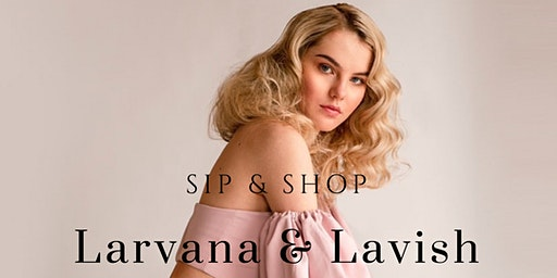 Lavish District Presents: Larvana's Spring- Summer 2020 Collection