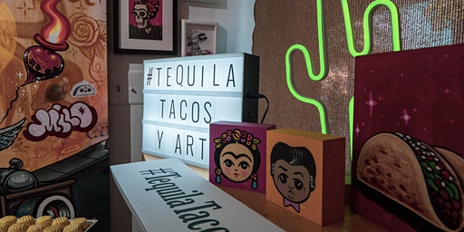 Tequila Tacos y  Arte