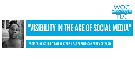 """2020 Women of Color Trailblazers Leadership Conference: """"Visibility in the Age of Social Media"""" with Keynote Speaker Patrisse Cullors IS POSTPONED! SEE ADDITIONAL INFORMATION BELOW! tickets"""