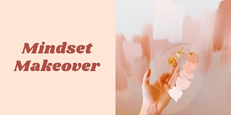 Mindset Makeover: Create Success & Attract Abundance tickets
