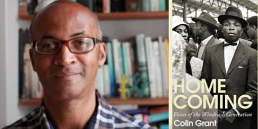 Colin Grant and Homecoming: Voices of the Windrush Generation